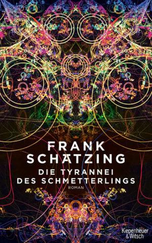 Die Tyrannei des Schmetterlings - Frank Schätzing - Meine Südstadt Köln