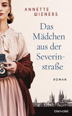 Das Mädchen aus der Severinstraße - Annette Wieners - Buchcover